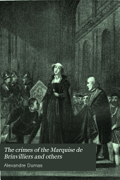 The Crimes of the Marquise de Brinvilliers and Others