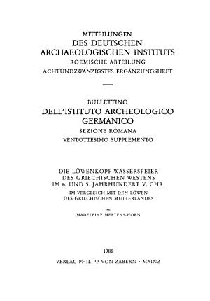 Die L  wenkopf Wasserspeier des griechischen Westens im 6  und 5  Jahrhundert v  Chr PDF