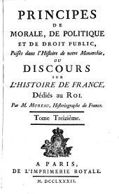 Principes de morale, de politique et de droit public, puisés dans l'histoire de notre monarchie ou Discours sur l'histoire de France: Volume13