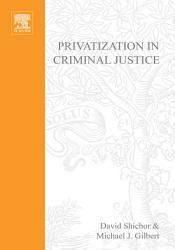 Privatization Of Criminal Justice Book PDF
