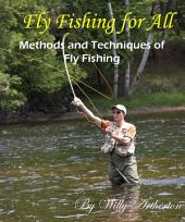 Fly Fishing for All: Methods and Techniques of Fly Fishing