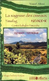 La sagesse des oiseaux: Contes Kabyles-Timucuha - Bilingue berbère-français