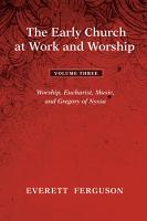The Early Church at Work and Worship   Volume 3 PDF