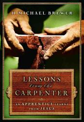 Lessons From The Carpenter Book PDF