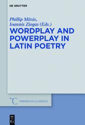 Wordplay and Powerplay in Latin Poetry PDF