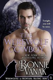 The Werewolf Cowboy: Werewolves of Montana Mating Mini #6