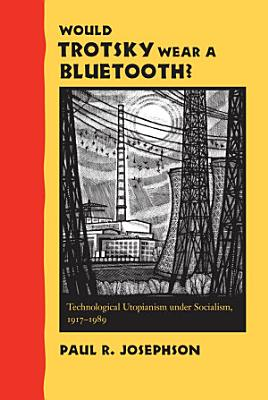 Would Trotsky Wear a Bluetooth