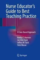Nurse Educator s Guide to Best Teaching Practice PDF