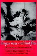 Dragon Rises Red Bird Flies