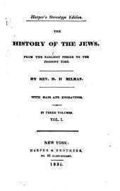 The History of the Jews: From the Earliest Period to the Present Time, Volume 1