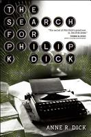 The Search for Philip K  Dick PDF