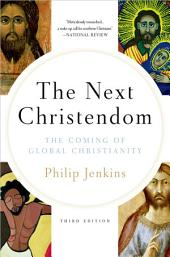 The Next Christendom: The Coming of Global Christianity: Edition 3