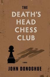 The Death's Head Chess Club: A Novel