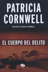El cuerpo del delito (Doctora Kay Scarpetta 2): 2o Volumen: serie Kay Scarpetta