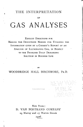 The interpretation of gas analyses: explicit directions for making the deductions needed for utilizing the information given by a chemist's report of an analysis of illuminating gas