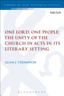 One Lord, One People: The Unity of the Church in Acts in its Literary Setting