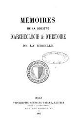 Mémoires de la Société d'Archéologie et d'Histoire de la Moselle: Volume 7