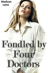 Fondled by Four Doctors (Medical Exam Erotica)
