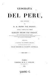 Geografia del Peru, obra postuma ... corregida y augmentada por ... Mariano-Felipe Paz Soldan. (Con el retrato del autor.)