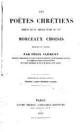 Les poëtes chrétiens depuis le IVe siècle jusqu'au XVe: Morceuax choisis