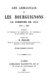 Les Armagnacs et les Bourguignons, la commune de 1413, 1409-1413: extraits du religieux de Saint-Denis, de Monstrelet, et de Juvénal des Ursins