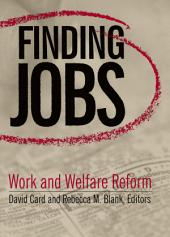 Finding Jobs: Work and Welfare Reform