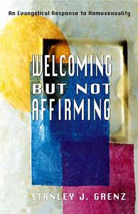 Welcoming But Not Affirming Book
