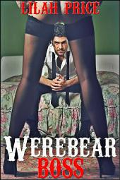 Werebear Boss (Paranormal Werebear Shifter Billionaire Erotic Romance)