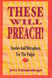 These Will Preach!: Stories and Metaphors for the Pulpit