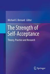 The Strength of Self-Acceptance: Theory, Practice and Research