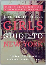 The Unofficial Girls Guide to New York PDF