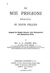 Le mie prigioni, memorie ..: adapted for English schools, with ..
