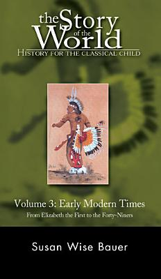 Story of the World  Vol  3  History for the Classical Child  Early Modern Times  Revised Edition   Vol  3   Story of the World
