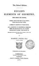 The school edition  Euclid s Elements of geometry  the first six books  by R  Potts  corrected and enlarged PDF