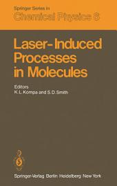 Laser-Induced Processes in Molecules: Physics and Chemistry Proceedings of the European Physical Society, Divisional Conference at Heriot-Watt University Edinburgh, Scotland, September 20–22, 1978