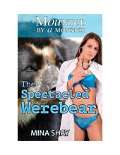 Mounted by a Monster: The Spectacled Werebear (Monster Breeding Paranormal Erotica)