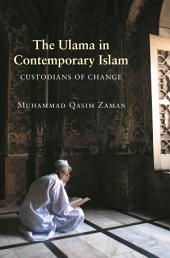 The Ulama in Contemporary Islam: Custodians of Change