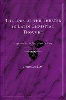 The Idea of the Theater in Latin Christian Thought PDF