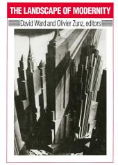 Landscape of Modernity: Essays on New York City, 1900-1940