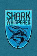 Shark Whisperer Scuba Diving Log Book