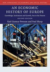 An Economic History of Europe: Knowledge, Institutions and Growth, 600 to the Present, Edition 2