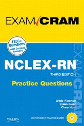 NCLEX-RN Practice Questions Exam Cram: Edition 3