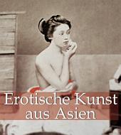 Erotische Kunst aus Asien