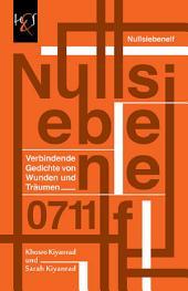 Nullsiebenelf: Verbindende Gedichte von Wunden und TrŠumen