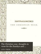 The Christian Year: Thoughts in Verse for the Sundays and Holydays Throughout the Year