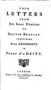 Four Letters to Dr Bentley; containing some arguments in proof of a Deity