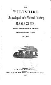 The Wiltshire Archaeological and Natural History Magazine: Volumes 13-14