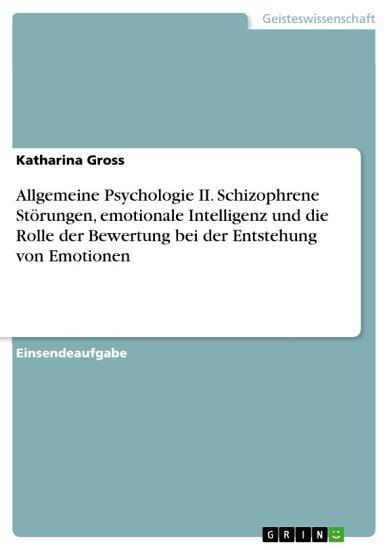 Allgemeine Psychologie II  Schizophrene St  rungen  emotionale Intelligenz und die Rolle der Bewertung bei der Entstehung von Emotionen PDF