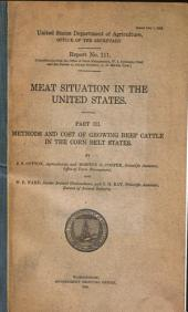 Meat Situation in the United States: Methods and costs of growing beef cattle in the corn belt states. By J. S. Cotton and M. O. Cooper and W. F. Ward and S. H. Ray