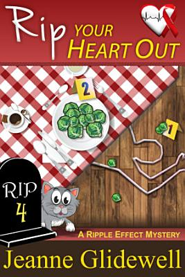 Rip Your Heart Out  A Ripple Effect Cozy Mystery  Book 4